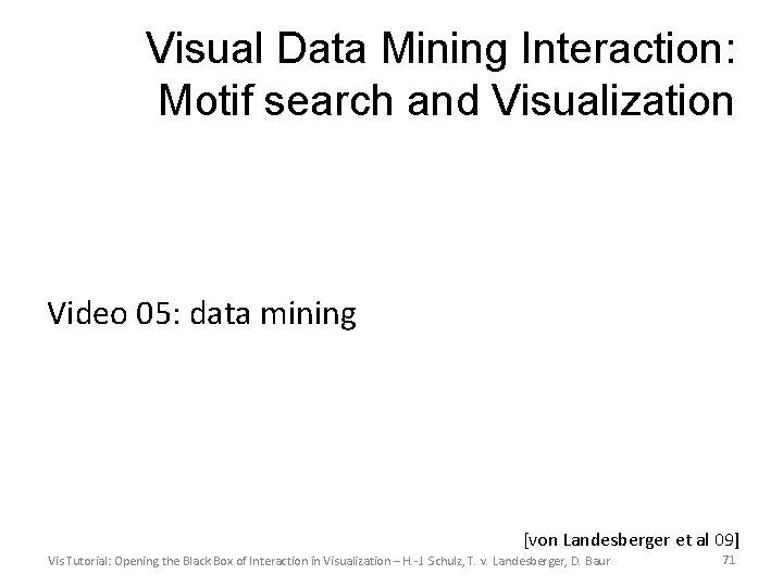 Visual Data Mining Interaction: Motif search and Visualization Video 05: data mining [von Landesberger