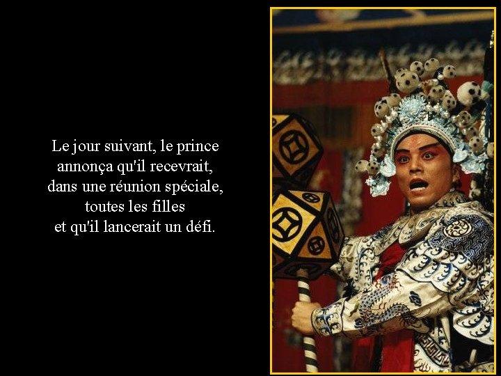 Le jour suivant, le prince annonça qu'il recevrait, dans une réunion spéciale, toutes les