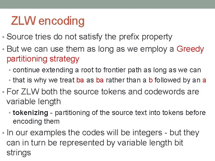 ZLW encoding • Source tries do not satisfy the prefix property • But we