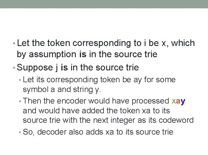 • Let the token corresponding to i be x, which by assumption is