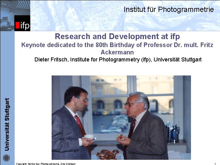 Institut für Photogrammetrie ifp Research and Development at ifp Keynote dedicated to the 80