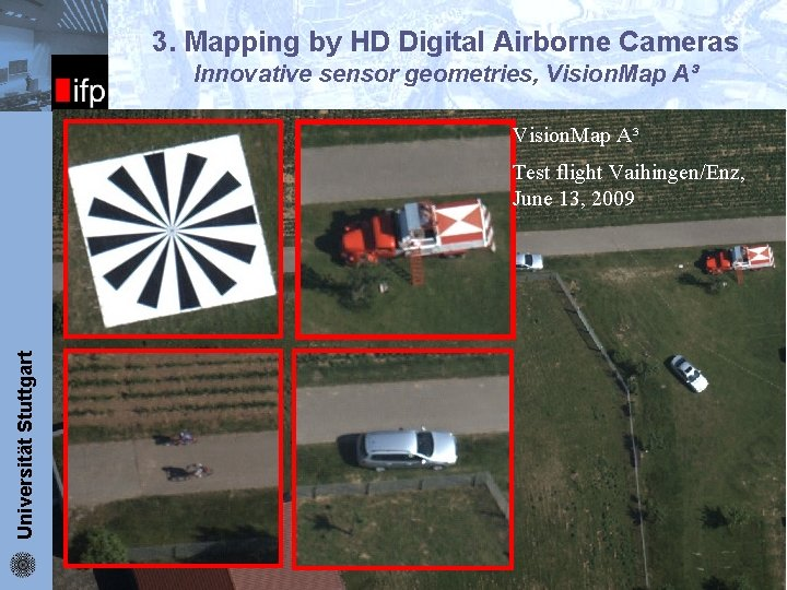 3. Mapping by HD Digital Airborne Cameras ifp Innovative sensor geometries, Vision. Map A³