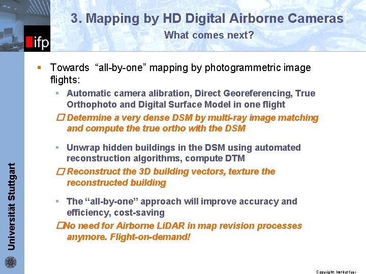 """ifp 3. Mapping by HD Digital Airborne Cameras What comes next? § Towards """"all-by-one"""""""
