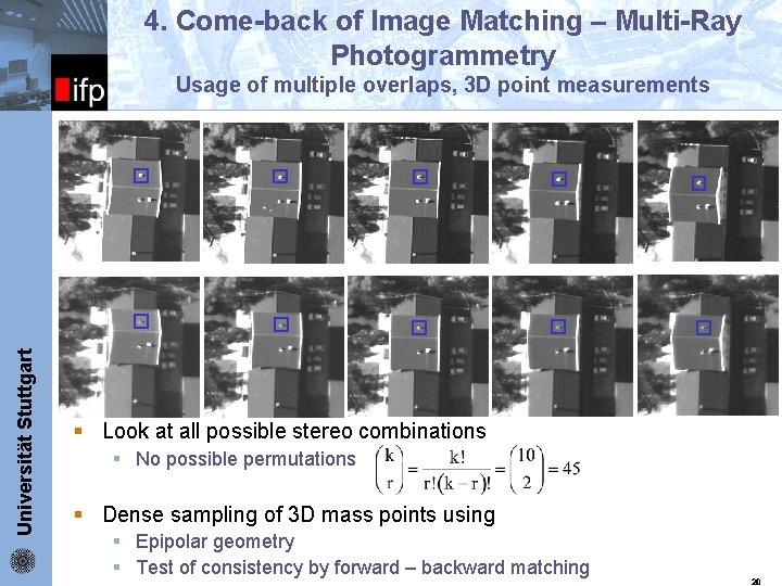 4. Come-back of Image Matching – Multi-Ray Photogrammetry Universität Stuttgart ifp Usage of multiple