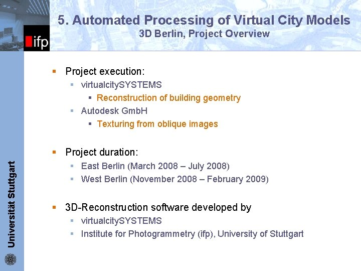 5. Automated Processing of Virtual City Models 3 D Berlin, Project Overview ifp §