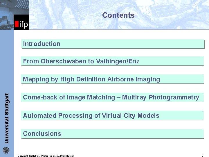 Contents ifp Introduction From Oberschwaben to Vaihingen/Enz Universität Stuttgart Mapping by High Definition Airborne