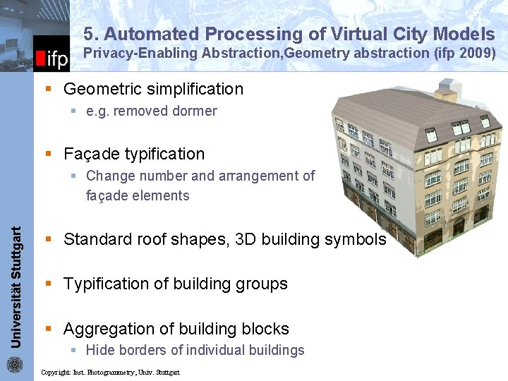 5. Automated Processing of Virtual City Models ifp Privacy-Enabling Abstraction, Geometry abstraction (ifp 2009)
