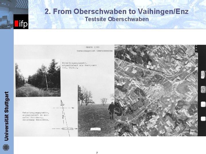 2. From Oberschwaben to Vaihingen/Enz Universität Stuttgart ifp Testsite Oberschwaben 7