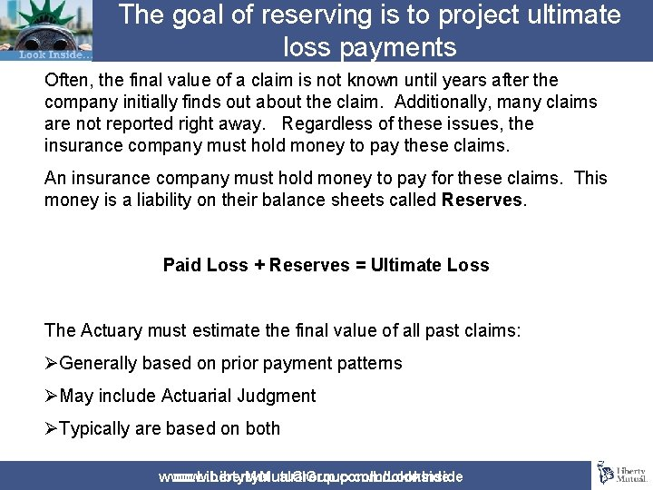 The goal of reserving is to project ultimate loss payments Often, the final value