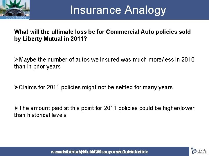 Insurance Analogy What will the ultimate loss be for Commercial Auto policies sold by