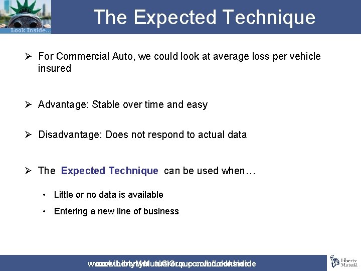 The Expected Technique Ø For Commercial Auto, we could look at average loss per