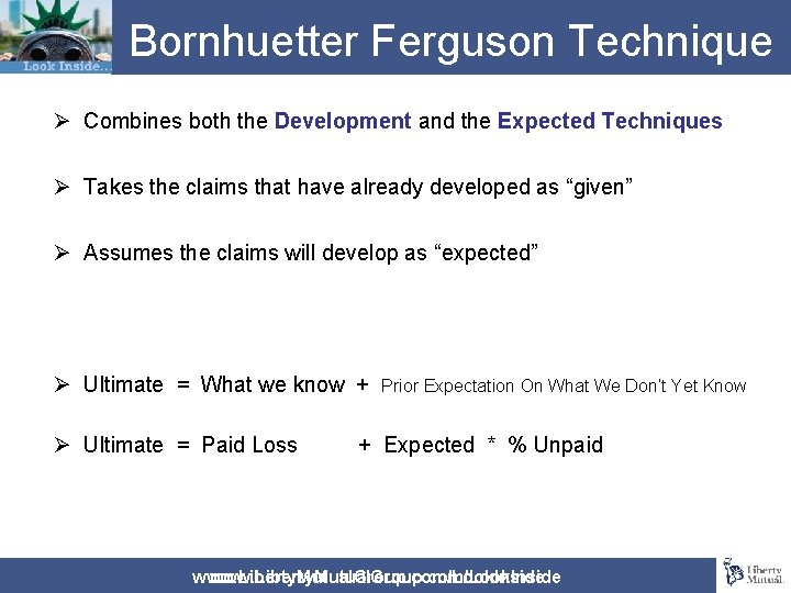 Bornhuetter Ferguson Technique Ø Combines both the Development and the Expected Techniques Ø Takes