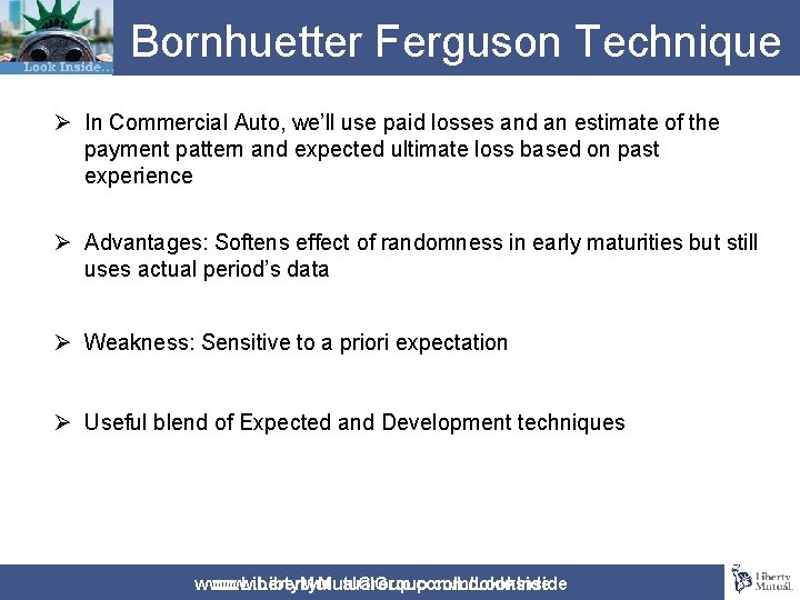Bornhuetter Ferguson Technique Ø In Commercial Auto, we'll use paid losses and an estimate