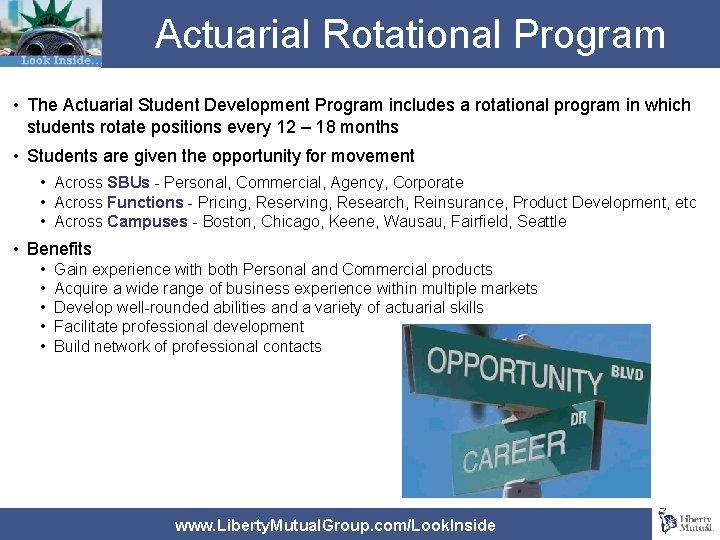 Actuarial Rotational Program • The Actuarial Student Development Program includes a rotational program in