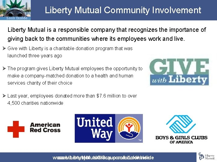 Liberty Mutual Community Involvement Liberty Mutual is a responsible company that recognizes the importance