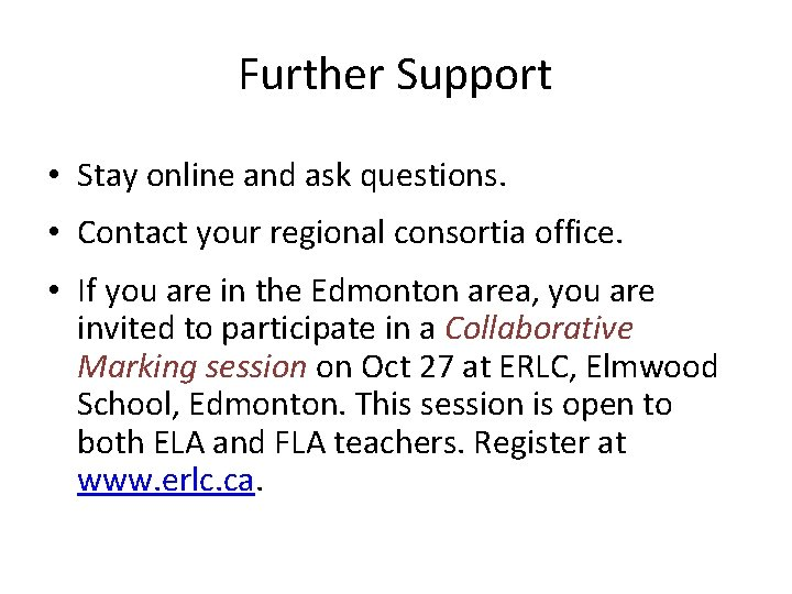 Further Support • Stay online and ask questions. • Contact your regional consortia office.