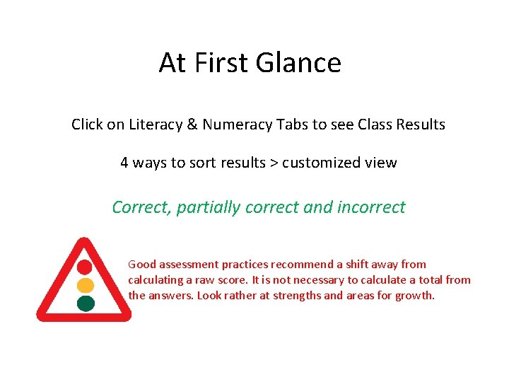 At First Glance Click on Literacy & Numeracy Tabs to see Class Results 4