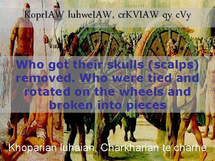 Kopr. IAW luhwe. IAW, cr. KVIAW qy c. Vy Who got their skulls (scalps)