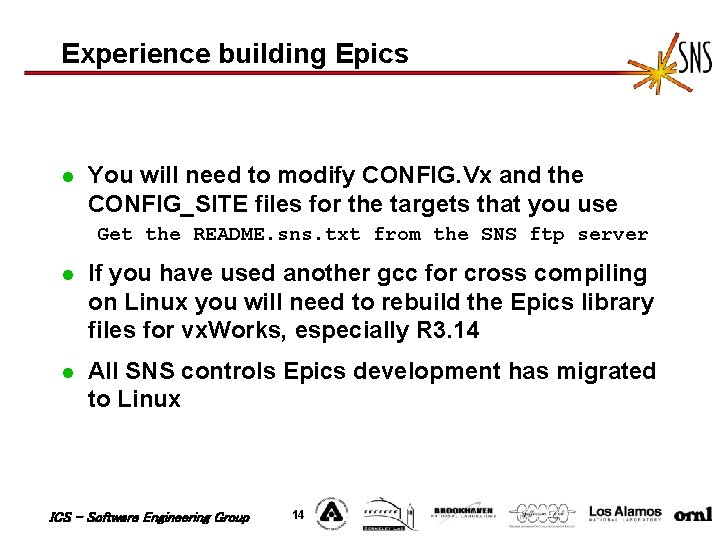 Experience building Epics l You will need to modify CONFIG. Vx and the CONFIG_SITE