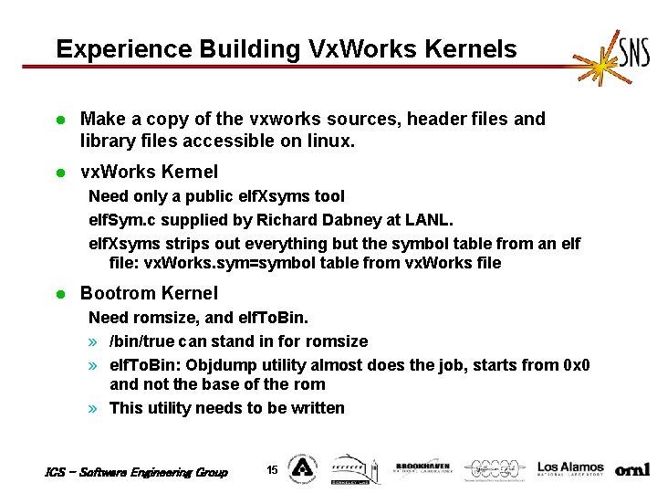 Experience Building Vx. Works Kernels l Make a copy of the vxworks sources, header