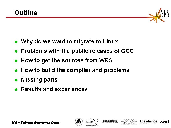 Outline l Why do we want to migrate to Linux l Problems with the