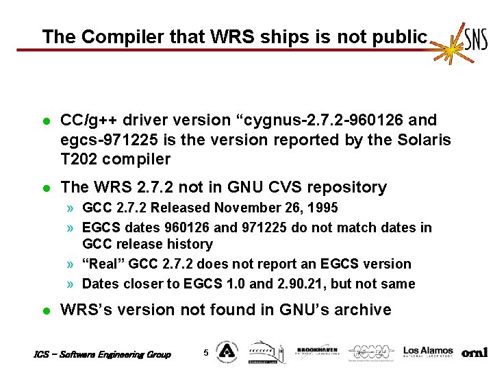 """The Compiler that WRS ships is not public l CC/g++ driver version """"cygnus-2. 7."""