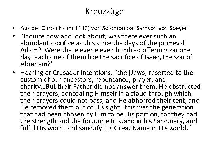Kreuzzüge • Aus der Chronik (um 1140) von Solomon bar Samson von Speyer: •