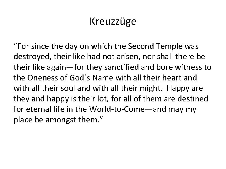 """Kreuzzüge """"For since the day on which the Second Temple was destroyed, their like"""
