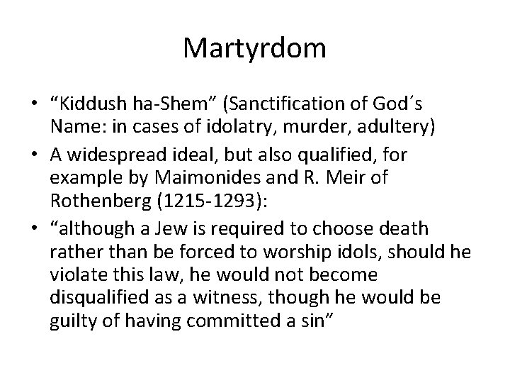"Martyrdom • ""Kiddush ha-Shem"" (Sanctification of God´s Name: in cases of idolatry, murder, adultery)"
