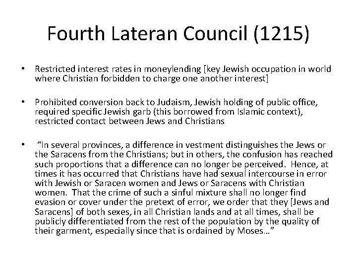 Fourth Lateran Council (1215) • Restricted interest rates in moneylending [key Jewish occupation in
