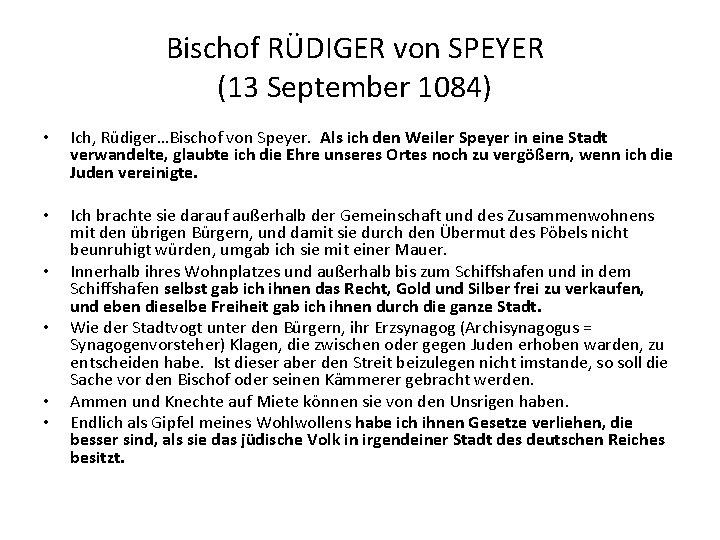 Bischof RÜDIGER von SPEYER (13 September 1084) • Ich, Rüdiger…Bischof von Speyer. Als ich