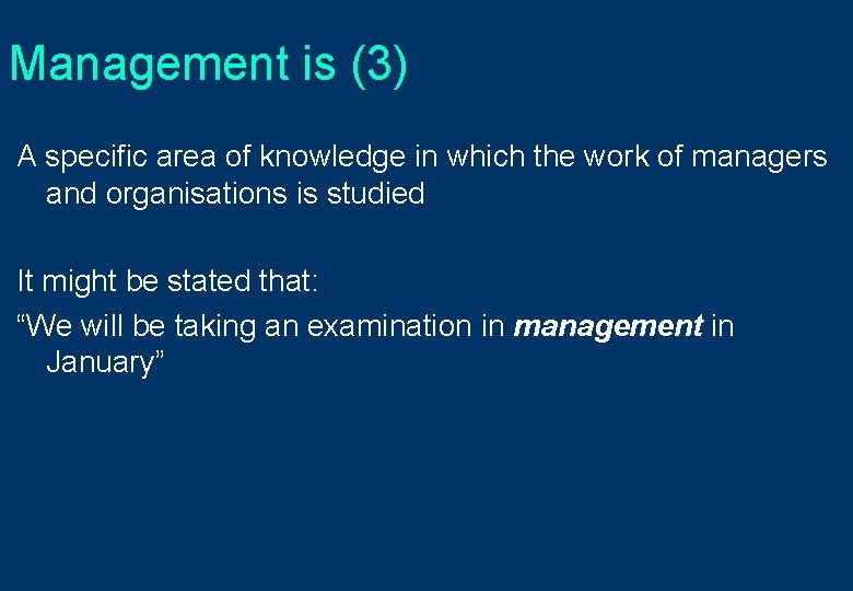 Management is (3) A specific area of knowledge in which the work of managers