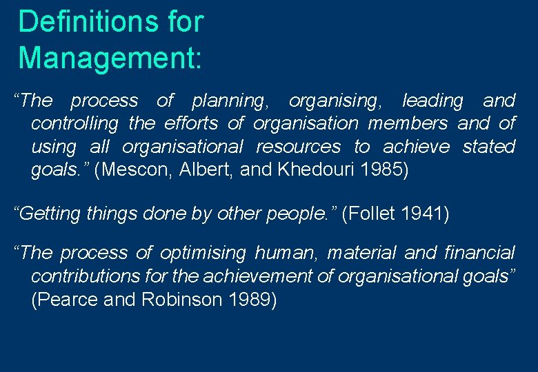 """Definitions for Management: """"The process of planning, organising, leading and controlling the efforts of"""