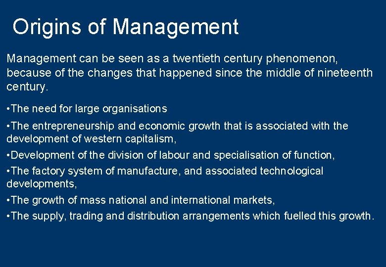 Origins of Management can be seen as a twentieth century phenomenon, because of the