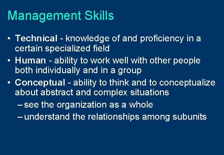 Management Skills • Technical - knowledge of and proficiency in a certain specialized field