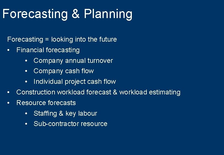Forecasting & Planning Forecasting = looking into the future • Financial forecasting • Company