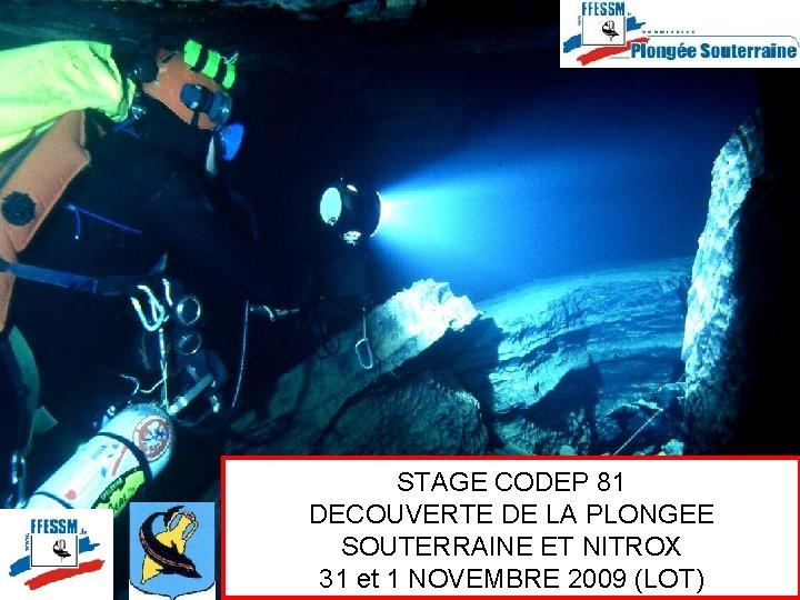STAGE CODEP 81 DECOUVERTE DE LA PLONGEE SOUTERRAINE ET NITROX 31 et 1 NOVEMBRE