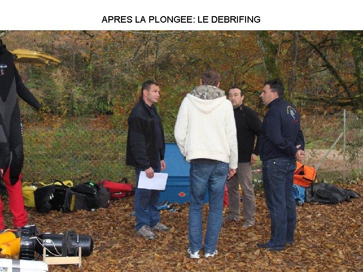APRES LA PLONGEE: LE DEBRIFING