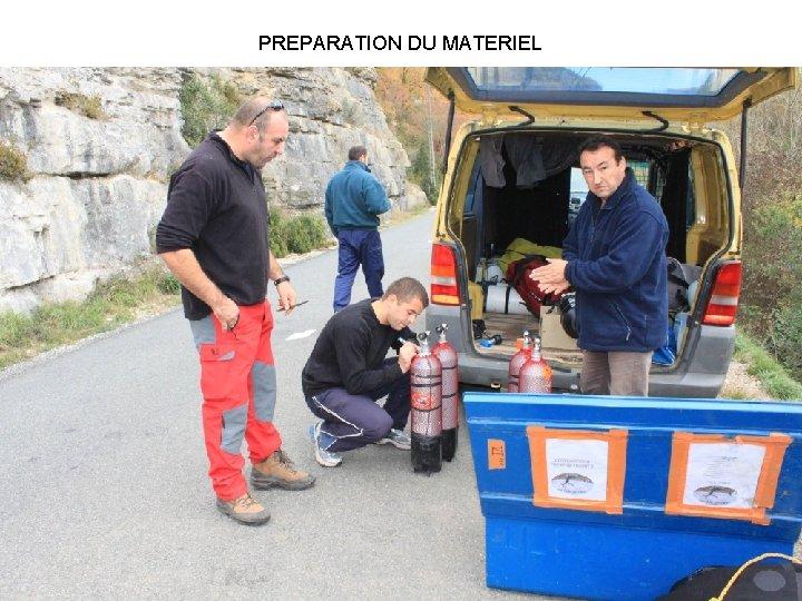 PREPARATION DU MATERIEL