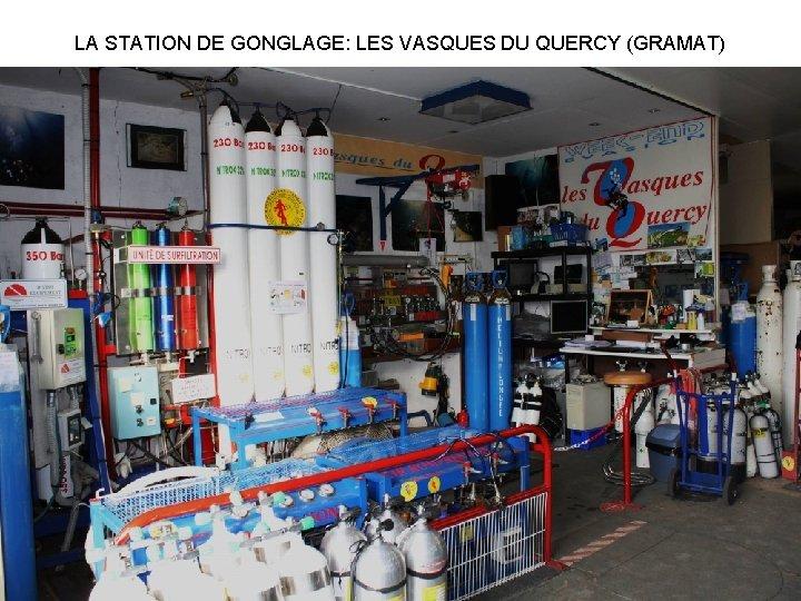 LA STATION DE GONGLAGE: LES VASQUES DU QUERCY (GRAMAT)