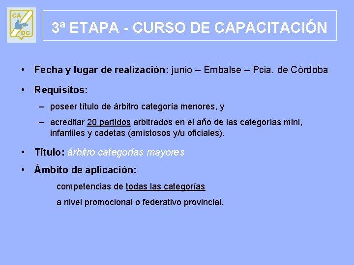 3ª ETAPA - CURSO DE CAPACITACIÓN • Fecha y lugar de realización: junio –