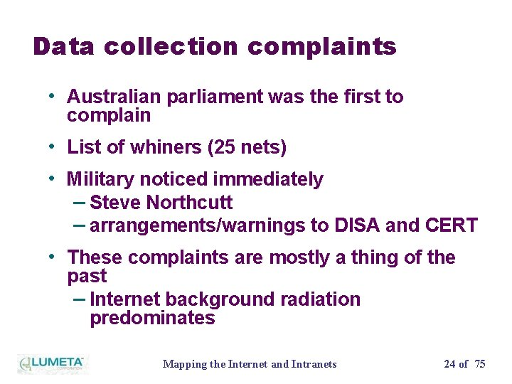 Data collection complaints • Australian parliament was the first to complain • List of