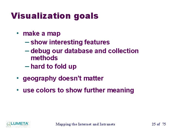 Visualization goals • make a map – show interesting features – debug our database