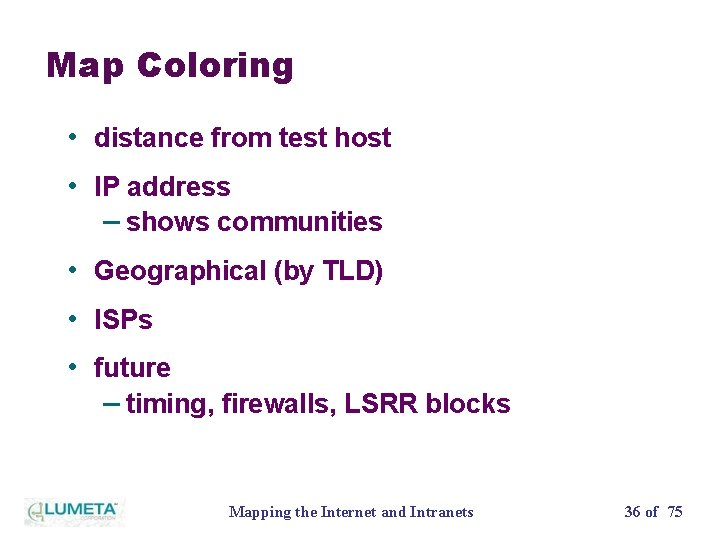 Map Coloring • distance from test host • IP address – shows communities •