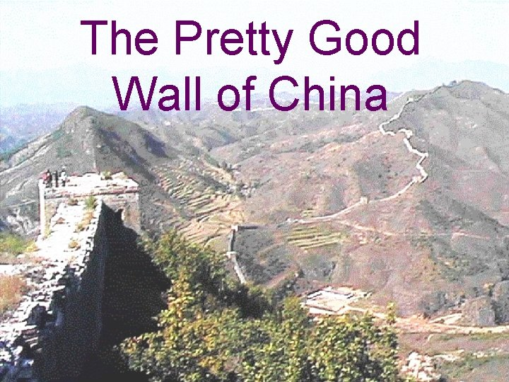 The Pretty Good Wall of China Mapping the Internet and Intranets 52 of 75