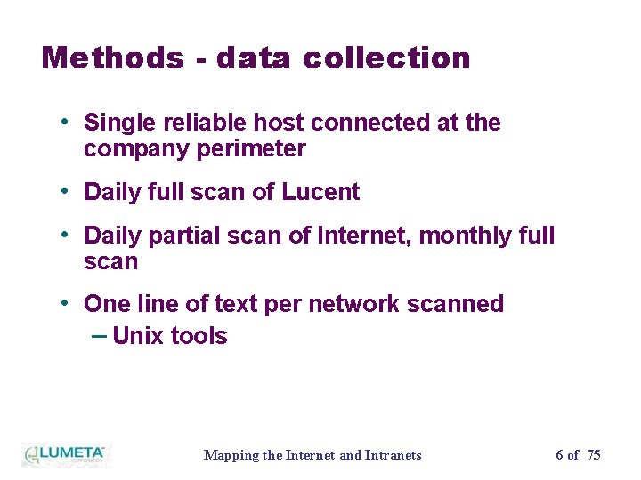Methods - data collection • Single reliable host connected at the company perimeter •