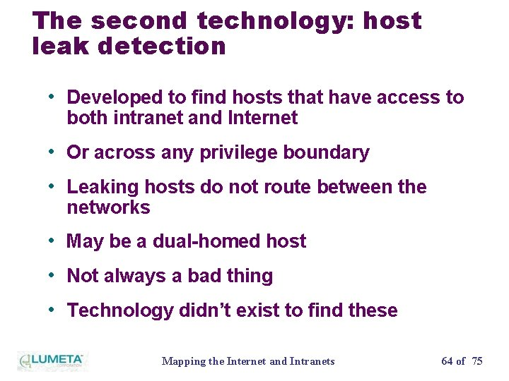 The second technology: host leak detection • Developed to find hosts that have access