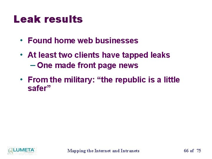 Leak results • Found home web businesses • At least two clients have tapped