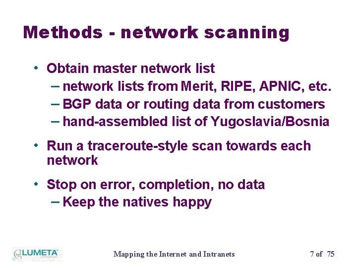 Methods - network scanning • Obtain master network list – network lists from Merit,