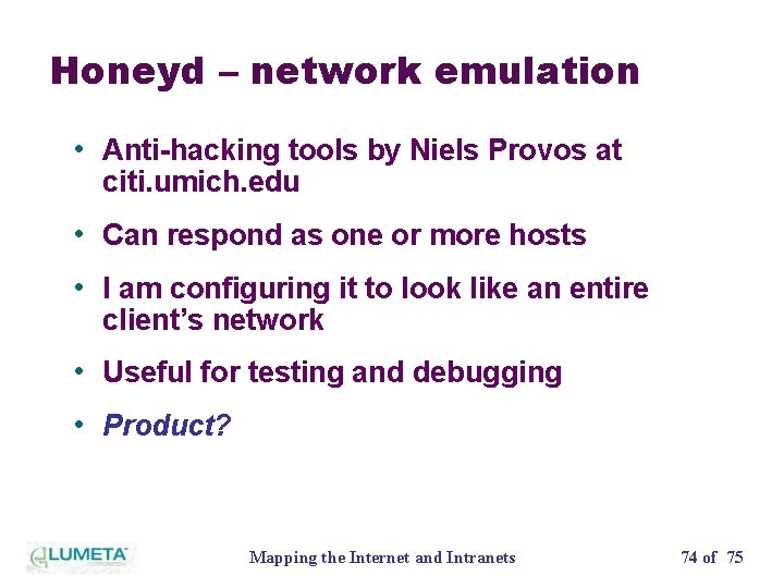Honeyd – network emulation • Anti-hacking tools by Niels Provos at citi. umich. edu